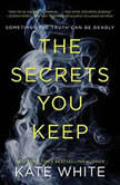 The Secrets You Keep, Kate White