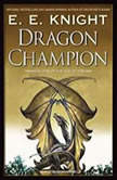 Dragon Champion, E. E. Knight