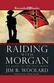 Raiding with Morgan, Jim R. Woolard