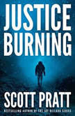 Justice Burning, Scott Pratt