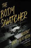 The Body Snatcher, Robert Louis Stevenson