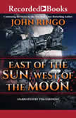 East of the Sun, West of the Moon, John Ringo