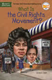 What Is the Civil Rights Movement?, Sherri L. Smith