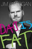Dad Is Fat, Jim Gaffigan