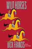 Wild Horses, Dick Francis
