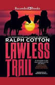Lawless Trail, Ralph Cotton
