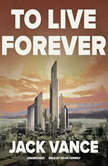 To Live Forever, Jack Vance