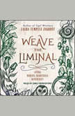 Weave the Liminal Living Modern Traditional Witchcraft, Laura Tempest Zakroff