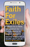 Faith for Exiles 5 Ways for a New Generation to Follow Jesus in Digital Babylon, Aly Hawkins