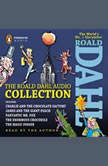 The Roald Dahl Audio Collection Includes Charlie and the Chocolate Factory, James & the Giant Peach, Fantastic M r. Fox, The Enormous Crocodile & The Magic Finger, Roald Dahl