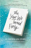 Year We Turned Forty, The, Liz Fenton