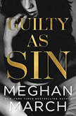 Guilty as Sin, Meghan March