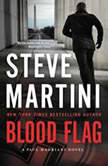 Blood Flag A Paul Madriani Novel, Steve Martini