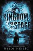 A Kingdom for a Stage, Heidi Heilig