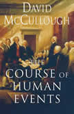 The Course of Human Events, David McCullough