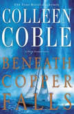 Beneath Copper Falls, Colleen Coble