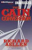 The Cain Conversion, Richard Aellen