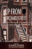 Up from Orchard Street, Eleanor Widmer