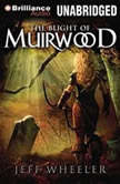 The Blight of Muirwood, Jeff Wheeler