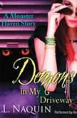 Demons in My Driveway, R.L. Naquin