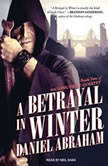 A Betrayal in Winter, Daniel Abraham