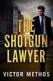 The Shotgun Lawyer, Victor Methos