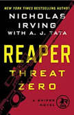 Reaper: Threat Zero A Sniper Novel, Nicholas Irving