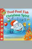 Pout-Pout Fish: Christmas Spirit, Deborah Diesen