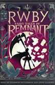 RWBY: Fairy Tales of Remnant, E.C. Myers