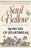 More Die of Heartbreak, Saul Bellow