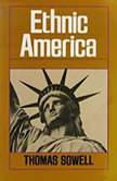 Ethnic America, Thomas Sowell