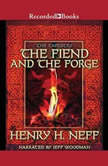 The Fiend and the Forge, Henry H. Neff