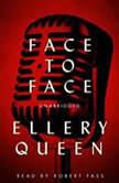 Face to Face, Ellery Queen