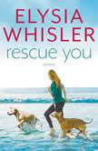 Rescue You, Elysia Whisler