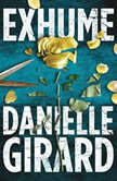 Exhume, Danielle Girard