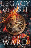 Legacy of Ash, Matthew Ward
