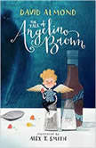 The Tale of Angelino Brown, David Almond
