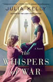 The Whispers of War, Julia Kelly
