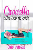 Cinderella Screwed Me Over, Cindi Madsen