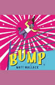 Bump, Matt Wallace