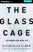 The Glass Cage Automation and Us, Nicholas Carr