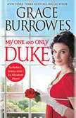 My One and Only Duke Includes a bonus novella, Grace Burrowes