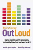 StoryCorps: OutLoud Voices of the LGBTQ Community From Across America, David Isay