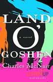 Land O'Goshen:A Novel, Charles McNair