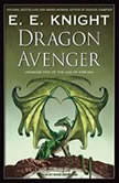 Dragon Avenger, E. E. Knight