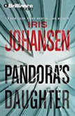 Pandora's Daughter, Iris Johansen