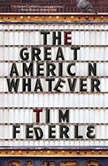 The Great American Whatever, Tim Federle