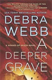 A Deeper Grave A Thriller (Shades of Death), Debra Webb