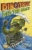 Dinotrux Dig the Beach, Chris Gall