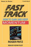 Fast Track, Roger Fritz, Ph.D.